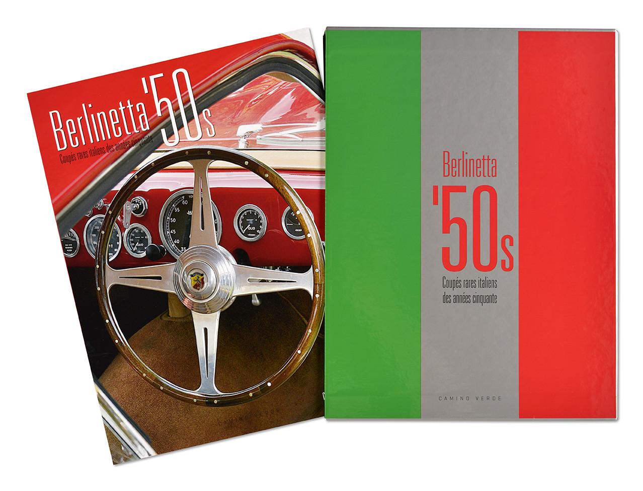 Berlinetta '50s, coupés rares italiens des années cinquante, Xavie de Nombel et Christian Descombes, Camino Verde, coffret + livre