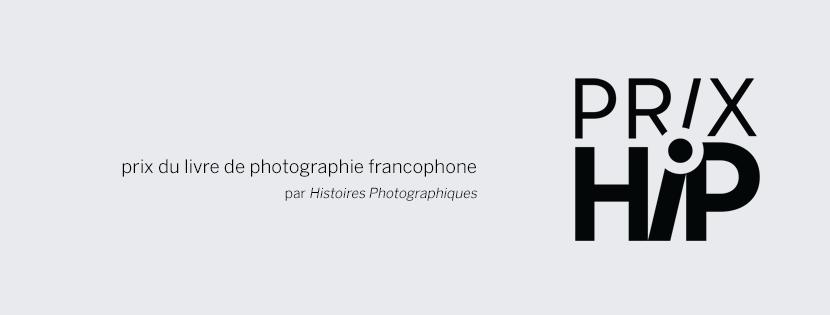Prix HIP de photographie francophone, par Histoires Photographiques