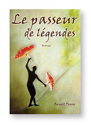 Le passeur de légendes, Benoît Peyre, couverture