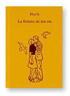 La femme de ma vie, Floc'h, édition de tête, Le Dilettante, couverture